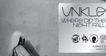 New UNKLE album, 'Where Did The Night Fall', Out Now